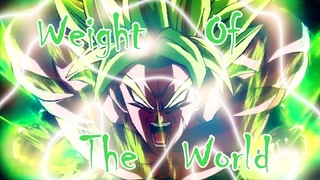 Dragon Ball Super BROLY [AMV]-Weight Of The World