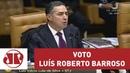 Confira o voto do ministro Luís Roberto Barroso no julgamento do HC de Lula