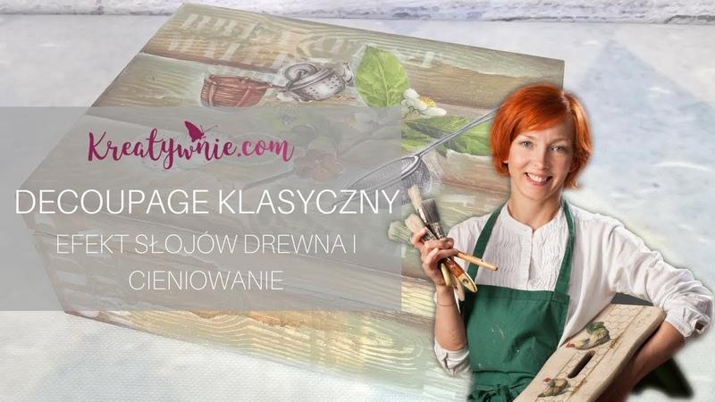 Farby kredowe - decoupage klasyczny i efekt słojów drewna, DIY tutorial