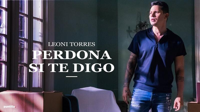 Leoni Torres - Perdona si te digo (Remix) | Video Oficial