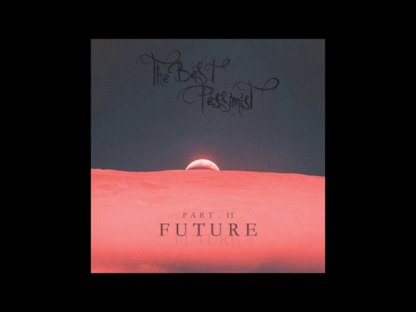 The Best Pessimist - Future