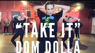 Take It Dom Dolla Choreography by Derek Mitchell