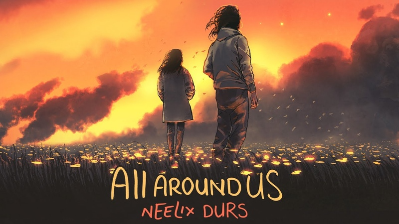 Neelix Durs All Around Us Official Audio