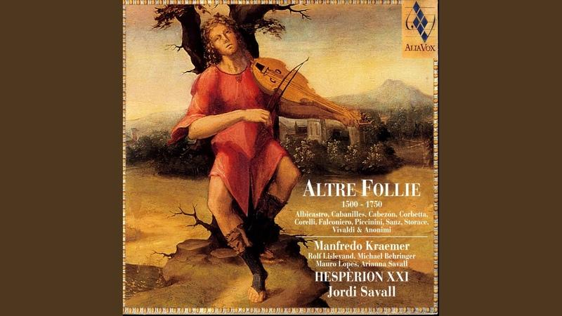 Arcangelo Corelli Follia Hespèrion XXI · Jordi Savall Altre Follie 1500 1750