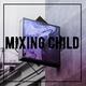 Mixing Child - Trap King