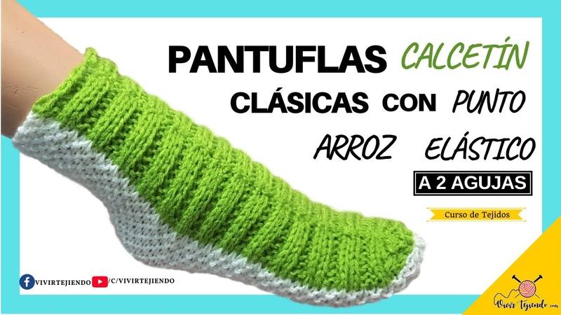 ✅ Tejidos a DOS AGUJAS 🧦 Pantuflas Clásicas a Palitos con Punto Arroz y Elástico 🧶 Vivirtejiendo