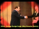 Silvio - Bunga Bunga Song - Noy Alooshe Remix
