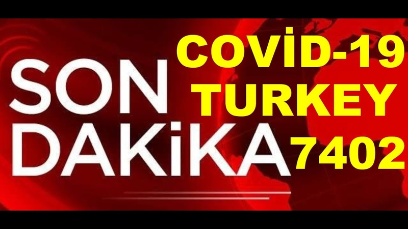 COVİD 10 KORONA TURKEY CORONA NUMBER OF CASE 7402 NUMBER OF DEATHS 108 covid 19 coronavirus