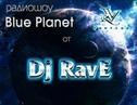 RavE Blue Planet RadioShow vol 95 95