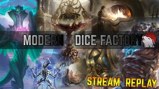 🎲 [Modern] Dice Factory - A Warm-up Game before Leagues - Want to see more?!