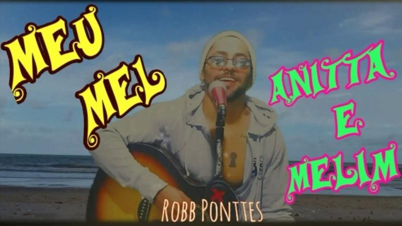 Anitta feat Melim Meu Mel Robb Ponttes cover