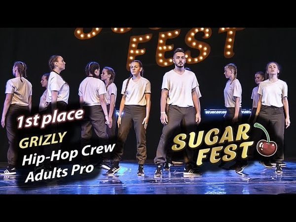 Grizly 🍒 1st place - Hip-Hop Crew Adults PRO 🍒 SUGAR FEST