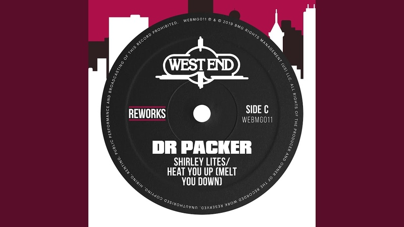 Shirley Lites - Heat You Up (Melt You Down)' 2019 (Dr. Packer Radio Edit / Audio)