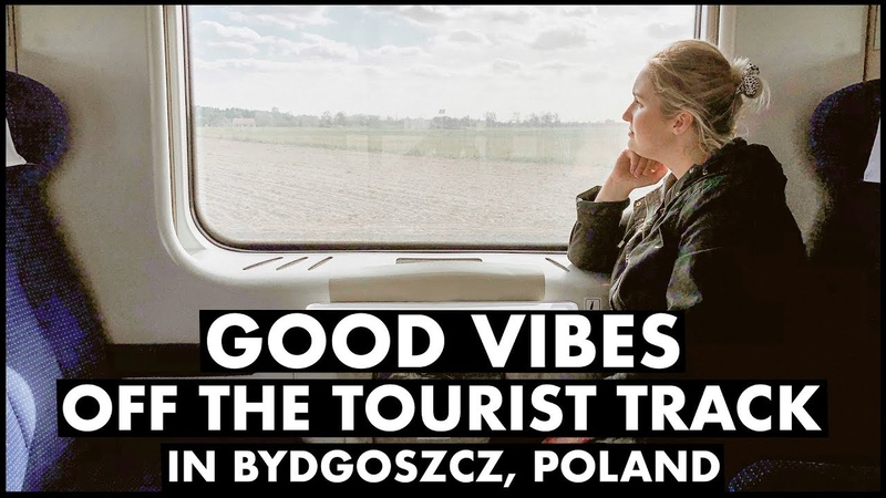 Good Vibes Off the Tourist Track in Bydgoszcz, Poland