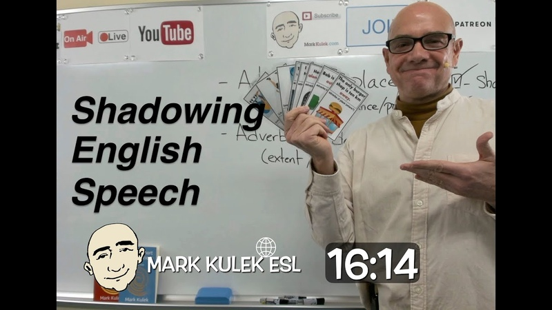 Learn English Learn Adverbs of Place Degree shadowing English speech Mark Kulek ESL