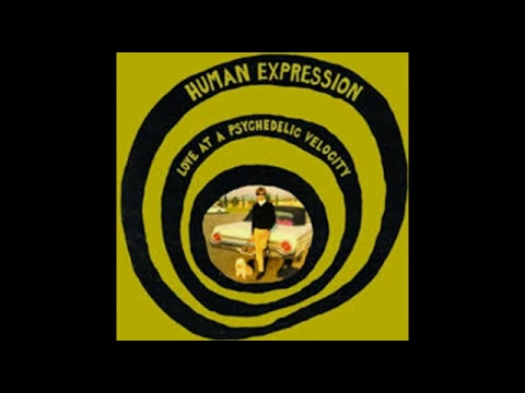The Human Expression - Love At Psychedelic Velocity( Full Album).*****📌