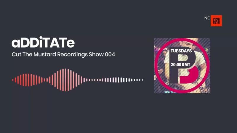 Tech House aDDiTATe Cut The Mustard Recordings Show 004