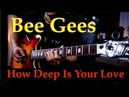 Bee Gees - How Deep Is Your Love - guitar cover by Vinai T