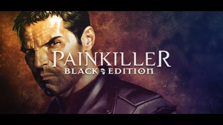 Painkiller Black Edition 1 глава 3,4 уровень