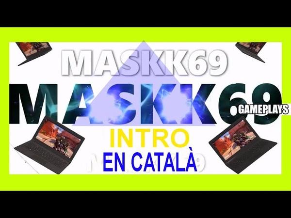 Introducció CANAL videojocs català MASKK69
