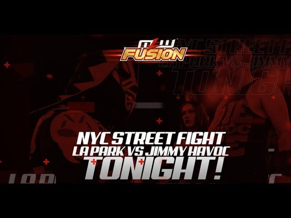 MLW Fusion Episode 71: LA Park vs. Jimmy Havoc - NYC Street Fight
