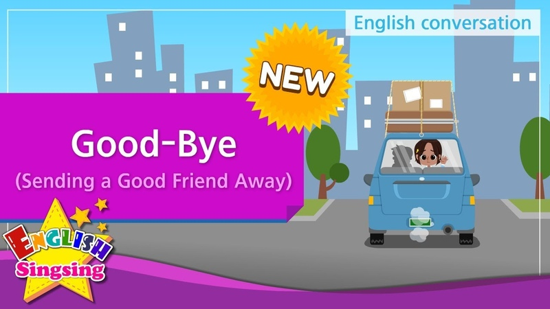 [NEW] 13. Good-Bye (Sending a Good Friend Away) (English Dialogue) - Role-play conversation for Kids
