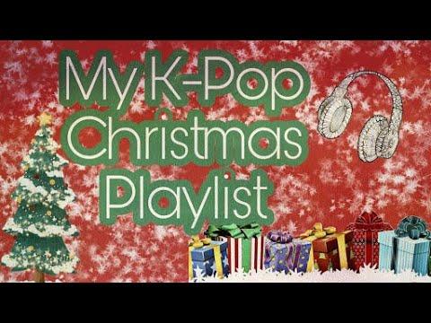My K pop Christmas Playlist