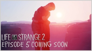 Life is Strange 2 - Episode 5 Coming Soon