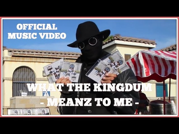 Kingdum Teenz - What The Kingdum Meanz To Me