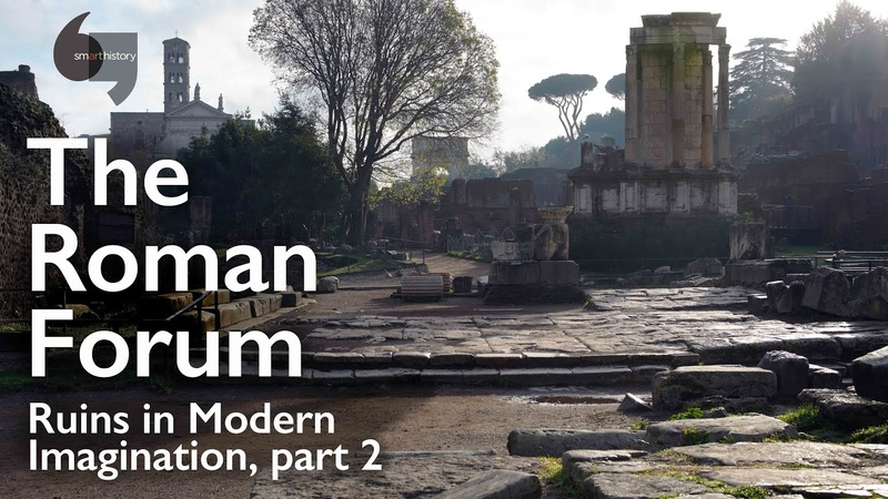 The Roman Forum the Renaissance and after part 2 of Ruins in Modern Imagination