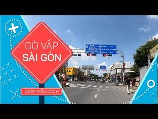 Đường phố Gò Vấp - Sài Gòn thông thoáng trong ngày cách ly xã hội