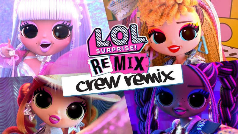 NEW CREW REMIX L O L Surprise Remix Dolls Official Animated Music Video