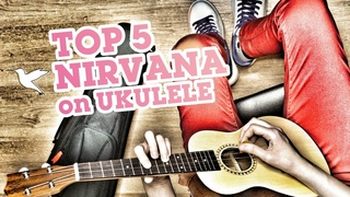 Top 5 Nirvana On Ukulele [1st Person]