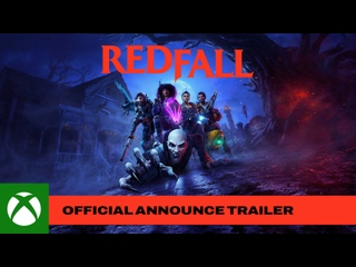 Redfall— Xbox & Bethesda Games Showcase— Трейлер официального анонса