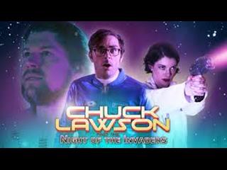 ЧАК ЛОУСОН И НОЧЬ ВТОРЖЕНИЙ (2020) CHUCK LAWSON AND THE NIGHT OF THE INVADERS