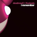 Kaskade, deadmau5 - I Remember