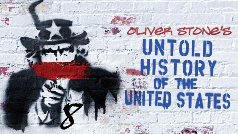 Нерассказанная история Соединенных Штатов The Untold History of the United States 2013 Эпизод 8