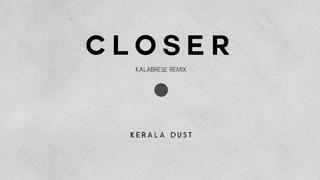 Kerala Dust - Closer (Kalabrese Remix)