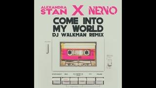 Alexandra Stan, NERVO - Come Into My World (DJ Walkman Remix) (Radio Edit)