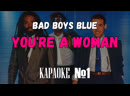Bad Boys Blue - You're A Woman (Remix 1998) (KARAOKE)