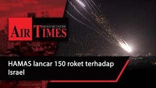 Hamas lancar serangan 150 roket terhadap Israel