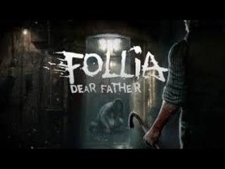 СТРАШНЫЙ ХОРРОР Прохождение игры:  Follia - Dear father #1