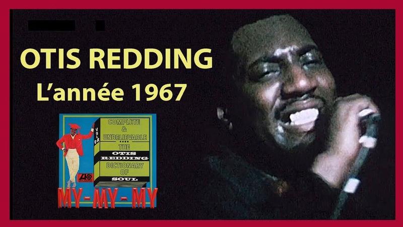 Otis REDDING... Lannée 1967. Lire descriptif (Hd 720) Remix