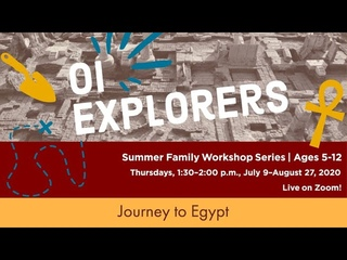 OI Explorers: Session 7, Journey to Egypt