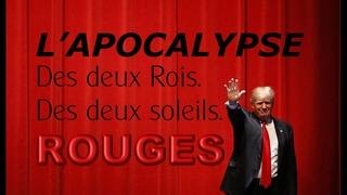 Apocalypse, Donald Trump, les deux Rois, les deux Soleils Rouges.