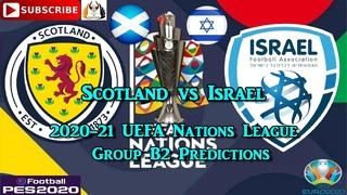 Scotland vs Israel | 2020-21 UEFA Nations League | Group B2 Predictions eFootball PES2020