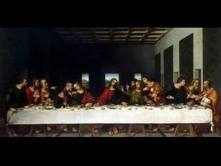 Лия Мардан: История фрески Леонардо Да Винчи Тайная Вечеря.