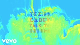 Tez Cadey - Talk To Me (Clip officiel)