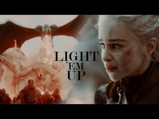 Daenerys Targaryen // LIGHT 'EM UP [+8x05]