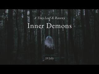 Raveny & A tiny leaf — Inner Demons (teaser)